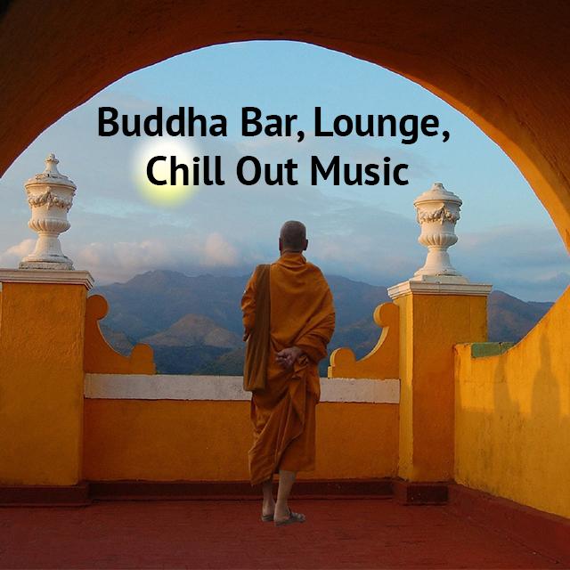Buddha Bar, Lounge, Chill Out Music Spotify Playlists