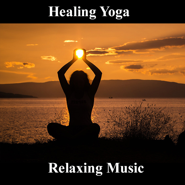 Healing Yoga Relaxing Music